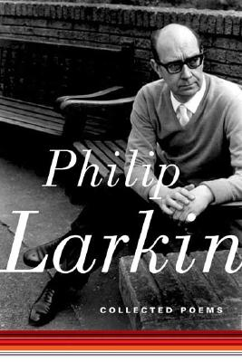 Collected Poems By Larkin, Philip/ Thwaite, Anthony